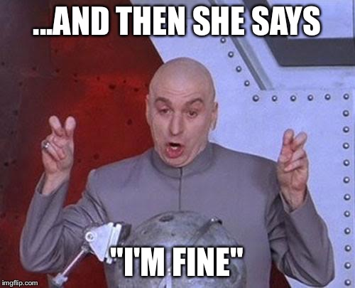 Says woman when fine a What do